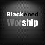 blackened worship