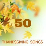 50 thanksgiving songs